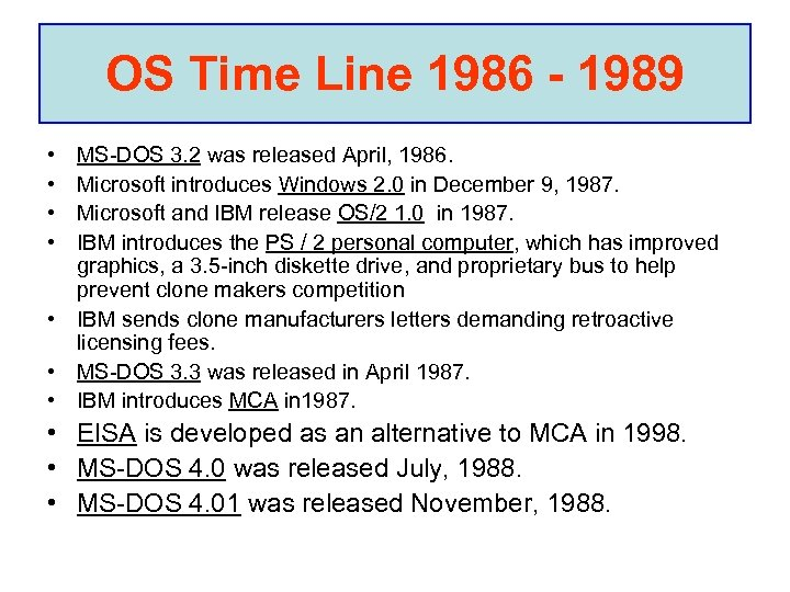 OS Time Line 1986 - 1989 • • MS-DOS 3. 2 was released April,