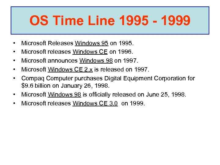 OS Time Line 1995 - 1999 • • • Microsoft Releases Windows 95 on