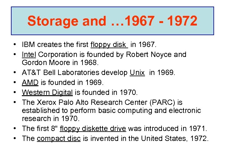 Storage and … 1967 - 1972 • IBM creates the first floppy disk in