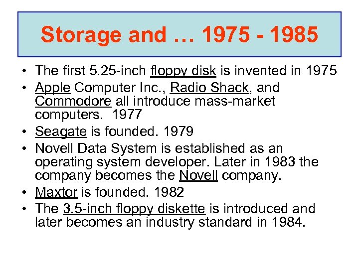 Storage and … 1975 - 1985 • The first 5. 25 -inch floppy disk