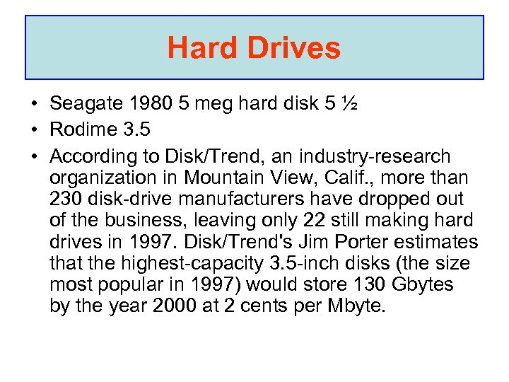 Hard Drives • Seagate 1980 5 meg hard disk 5 ½ • Rodime 3.