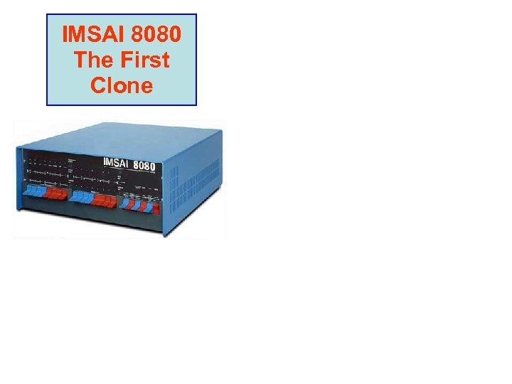 IMSAI 8080 The First Clone