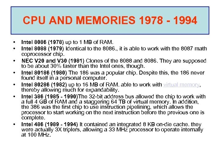 CPU AND MEMORIES 1978 - 1994 • • Intel 8086 (1978) up to 1