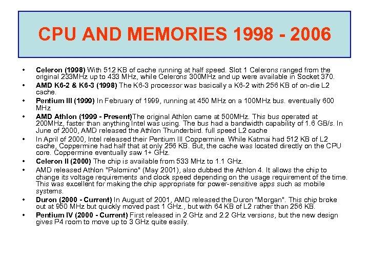 CPU AND MEMORIES 1998 - 2006 • • • Celeron (1998) With 512 KB