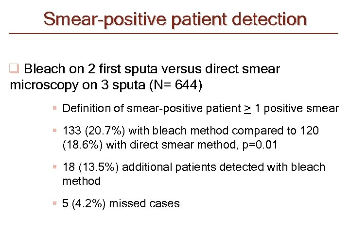 Smear-positive patient detection q Bleach on 2 first sputa versus direct smear microscopy on