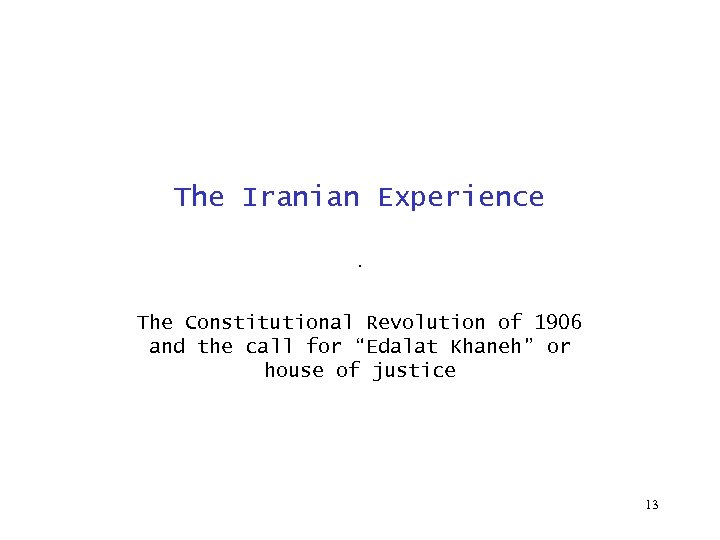 """The Iranian Experience . The Constitutional Revolution of 1906 and the call for """"Edalat"""