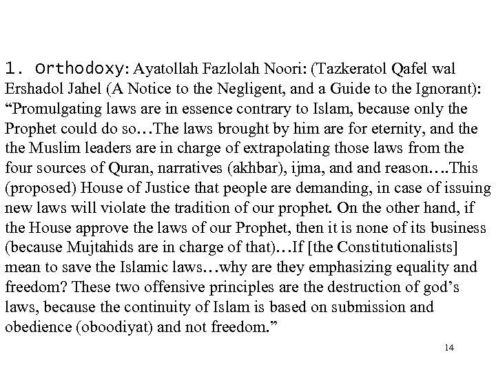 1. Orthodoxy: Ayatollah Fazlolah Noori: (Tazkeratol Qafel wal Ershadol Jahel (A Notice to the