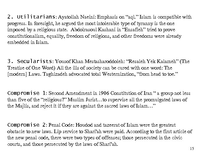 """2. Utilitarians: Ayatollah Naeini: Emphasis on """"aql. """" Islam is compatible with progress."""