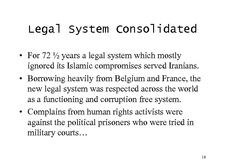 Legal System Consolidated • For 72 ½ years a legal system which mostly ignored