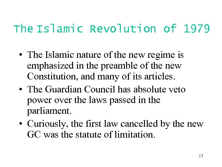 The Islamic Revolution of 1979 • The Islamic nature of the new regime is