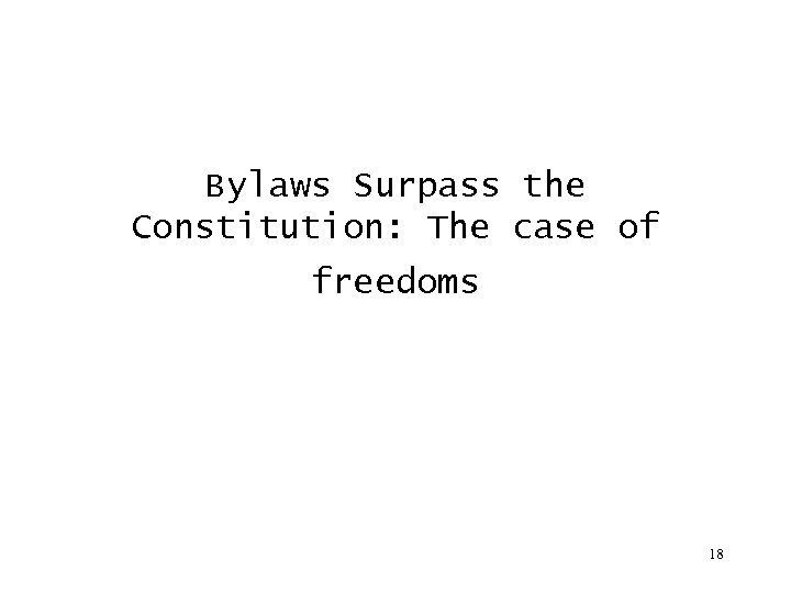 Bylaws Surpass the Constitution: The case of freedoms 18