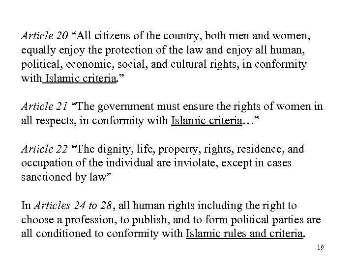 """Article 20 """"All citizens of the country, both men and women, equally enjoy the"""