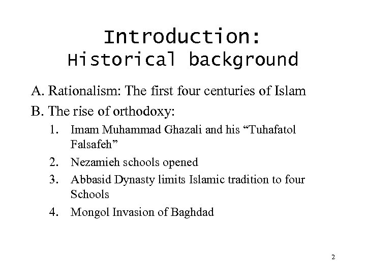 Introduction: Historical background A. Rationalism: The first four centuries of Islam B. The rise