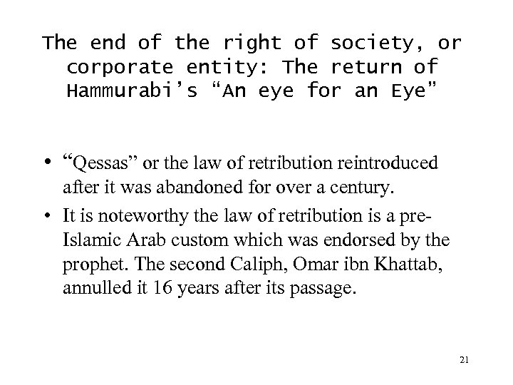 The end of the right of society, or corporate entity: The return of Hammurabi's
