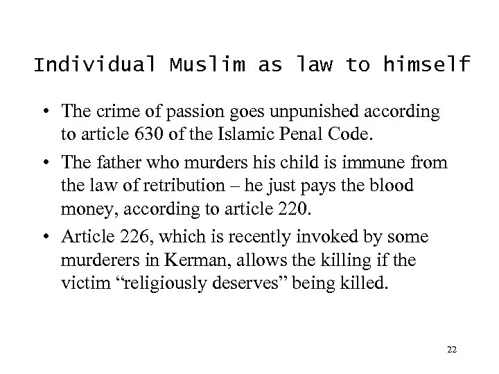 Individual Muslim as law to himself • The crime of passion goes unpunished according