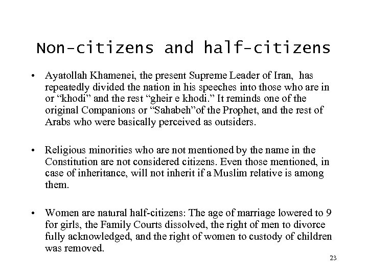 Non-citizens and half-citizens • Ayatollah Khamenei, the present Supreme Leader of Iran, has repeatedly