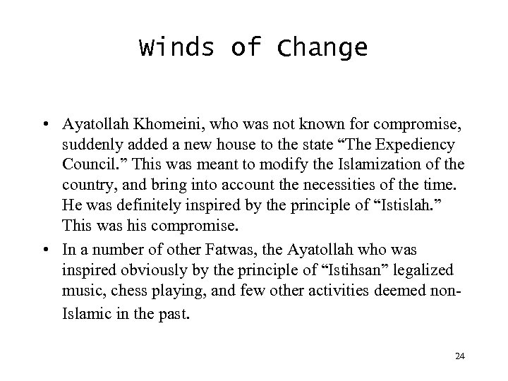 Winds of Change • Ayatollah Khomeini, who was not known for compromise, suddenly added