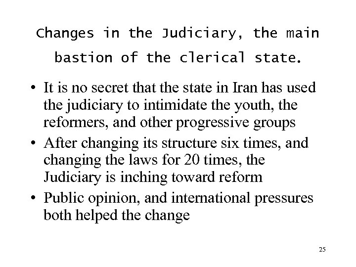Changes in the Judiciary, the main bastion of the clerical state. • It is