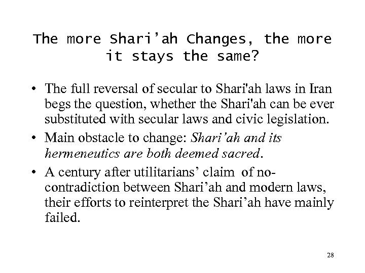 The more Shari'ah Changes, the more it stays the same? • The full reversal