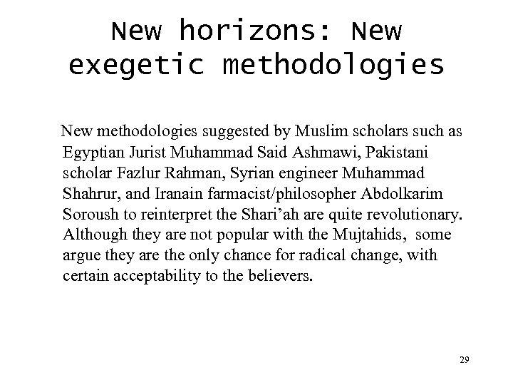 New horizons: New exegetic methodologies New methodologies suggested by Muslim scholars such as Egyptian