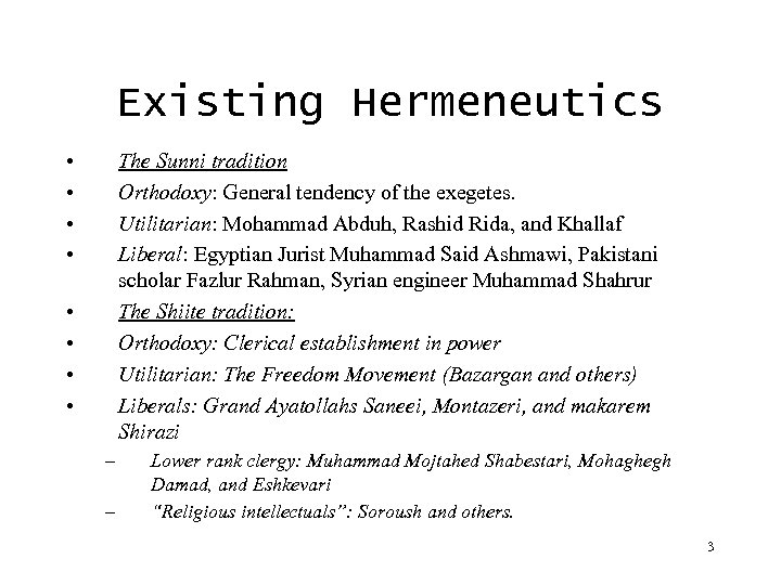 Existing Hermeneutics • • The Sunni tradition Orthodoxy: General tendency of the exegetes. Utilitarian: