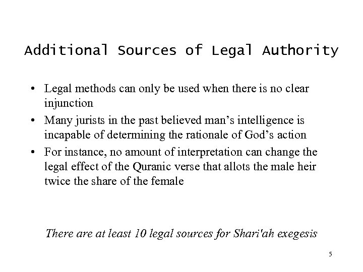 Additional Sources of Legal Authority • Legal methods can only be used when there