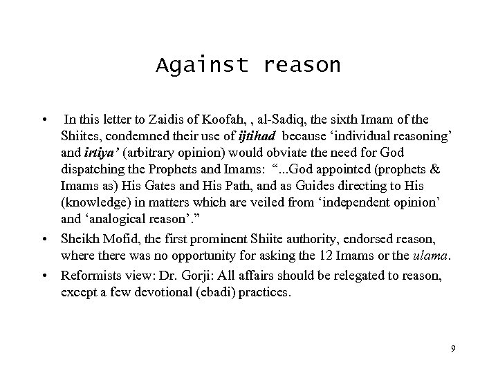 Against reason • In this letter to Zaidis of Koofah, , al-Sadiq, the sixth