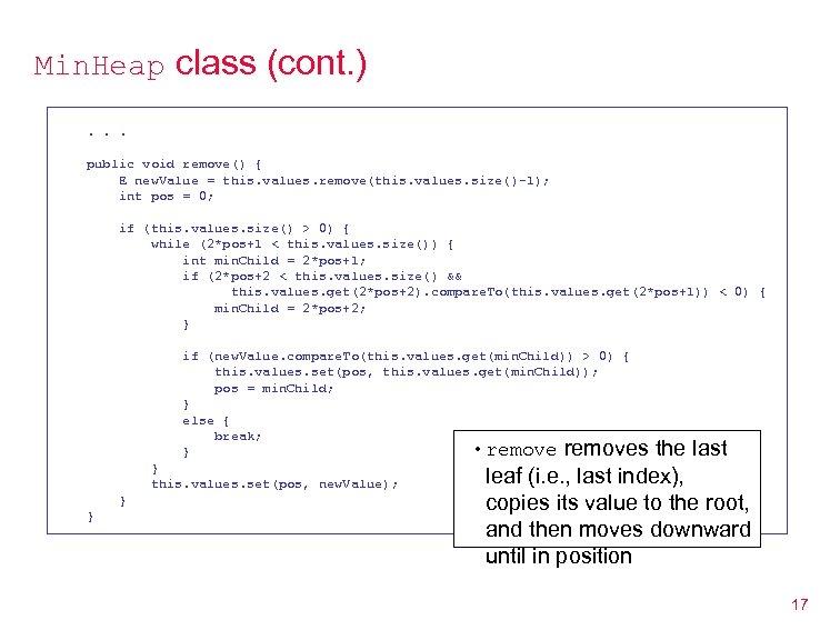 Min. Heap class (cont. ). . . public void remove() { E new. Value