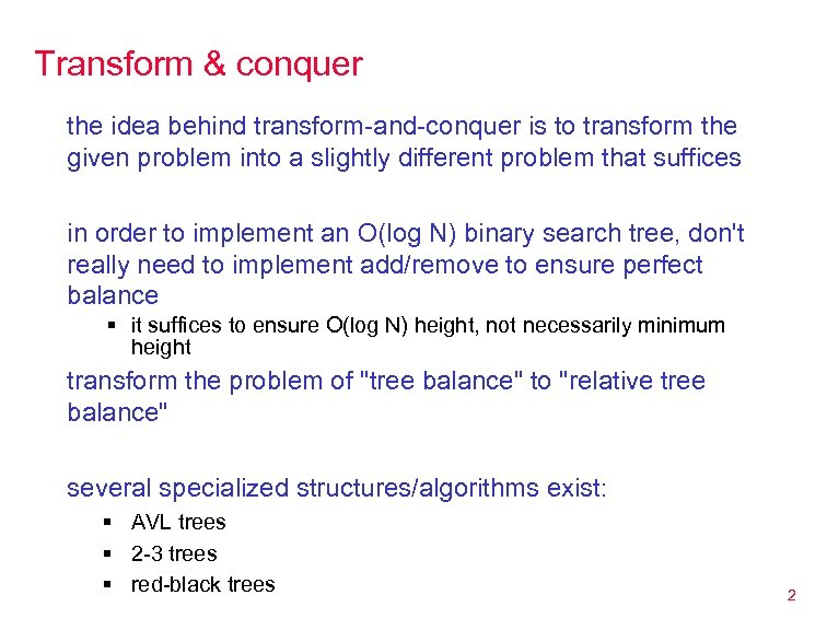 Transform & conquer the idea behind transform-and-conquer is to transform the given problem into