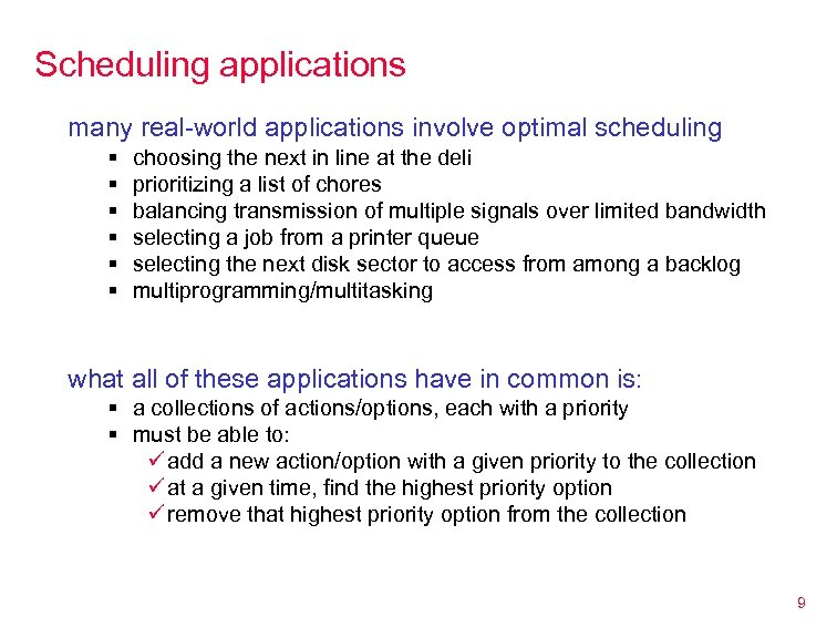 Scheduling applications many real-world applications involve optimal scheduling § § § choosing the next