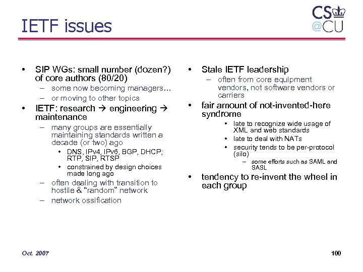 IETF issues • SIP WGs: small number (dozen? ) of core authors (80/20) –