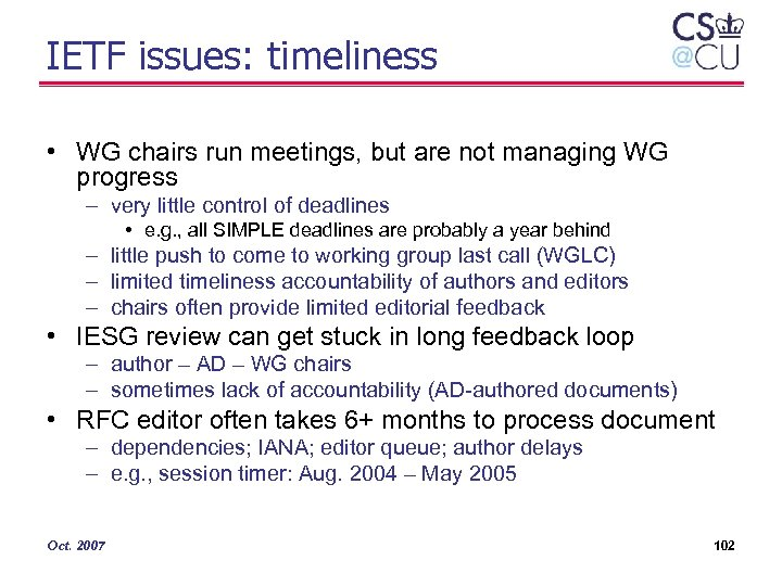 IETF issues: timeliness • WG chairs run meetings, but are not managing WG progress