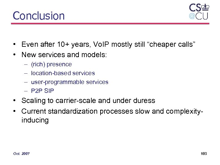 """Conclusion • Even after 10+ years, Vo. IP mostly still """"cheaper calls"""" • New"""