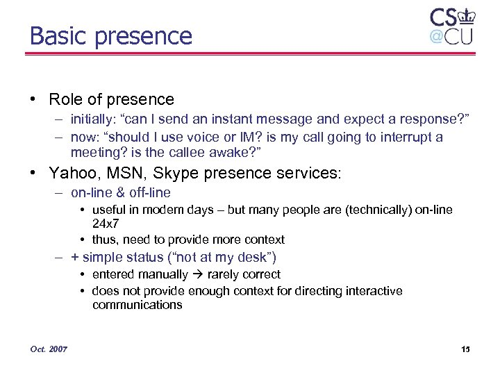 "Basic presence • Role of presence – initially: ""can I send an instant message"