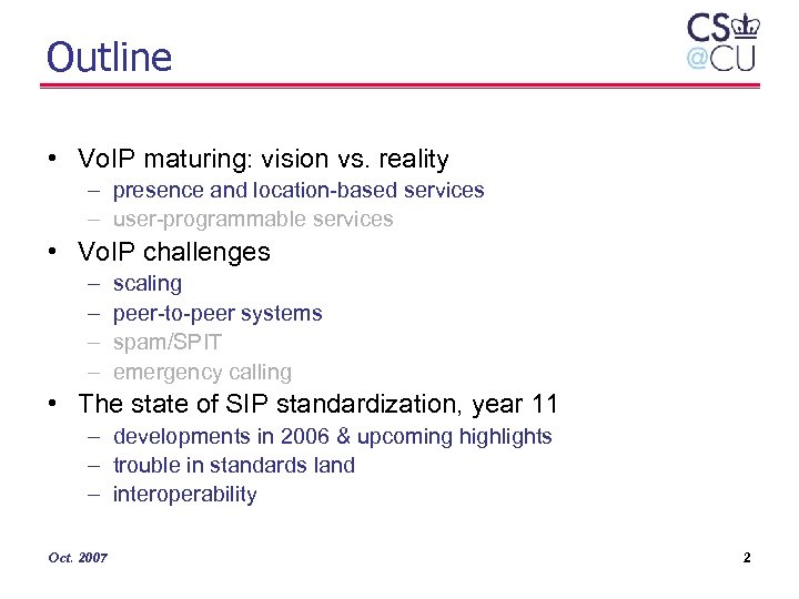 Outline • Vo. IP maturing: vision vs. reality – presence and location-based services –