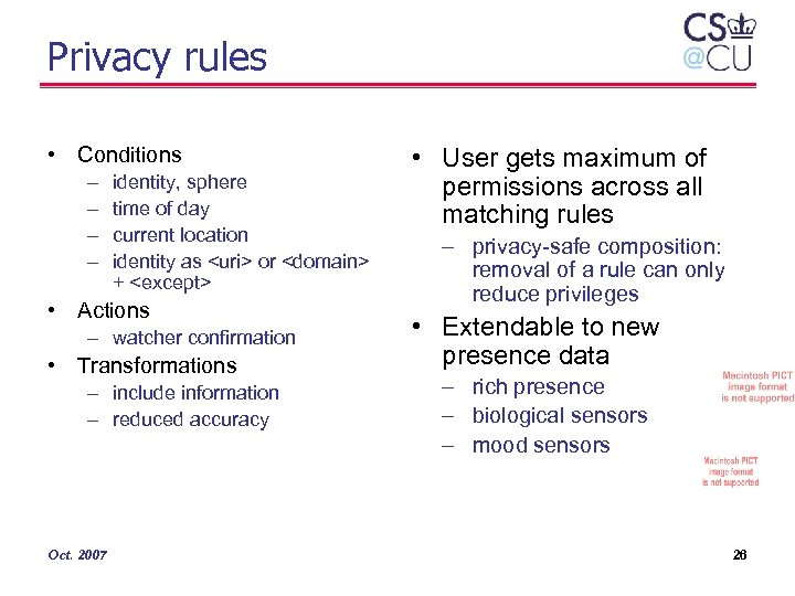 Privacy rules • Conditions – – identity, sphere time of day current location identity