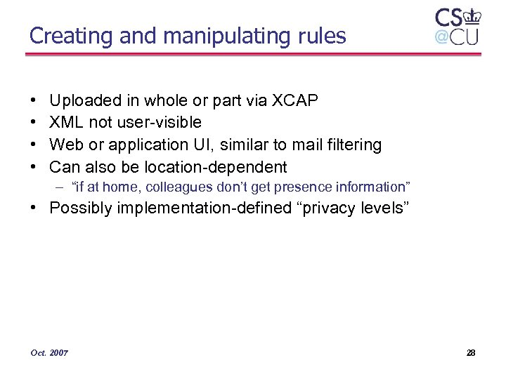 Creating and manipulating rules • • Uploaded in whole or part via XCAP XML
