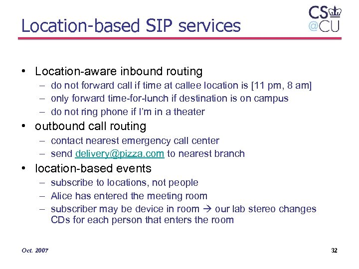 Location-based SIP services • Location-aware inbound routing – do not forward call if time