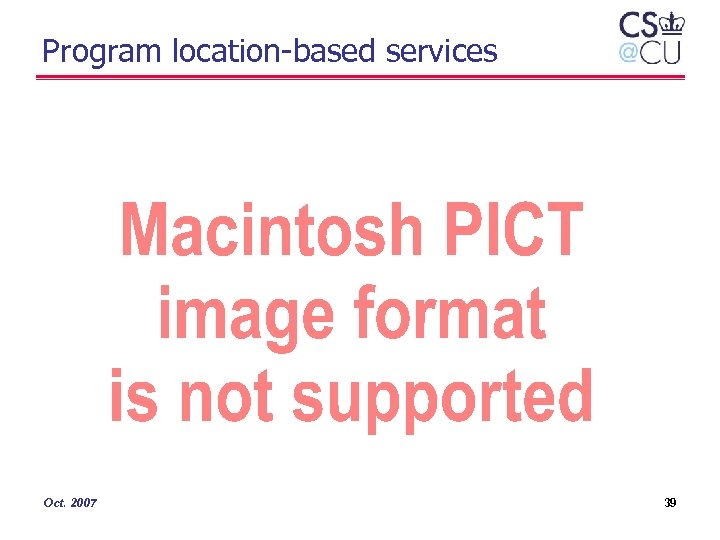 Program location-based services Oct. 2007 39