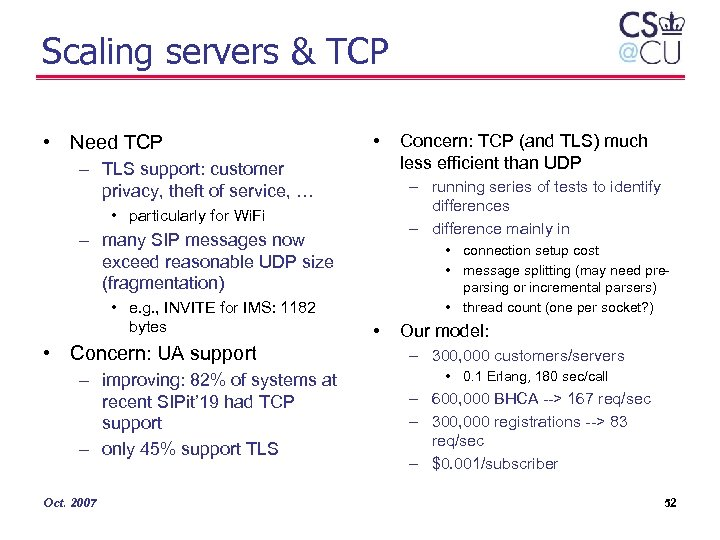 Scaling servers & TCP • Need TCP • – TLS support: customer privacy, theft