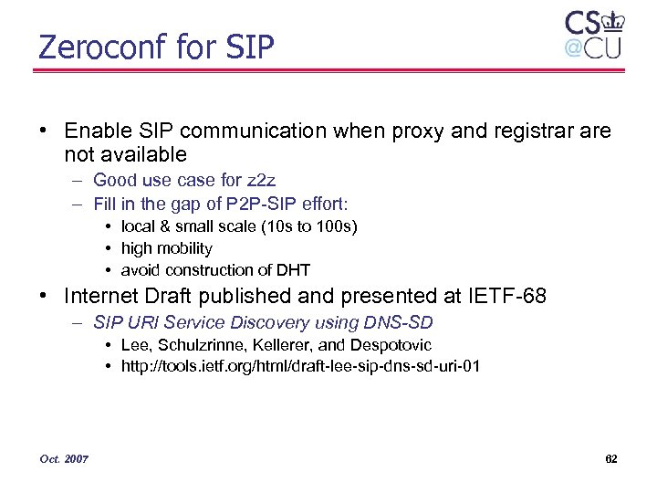 Zeroconf for SIP • Enable SIP communication when proxy and registrar are not available