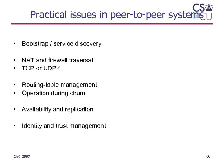 Practical issues in peer-to-peer systems • Bootstrap / service discovery • NAT and firewall