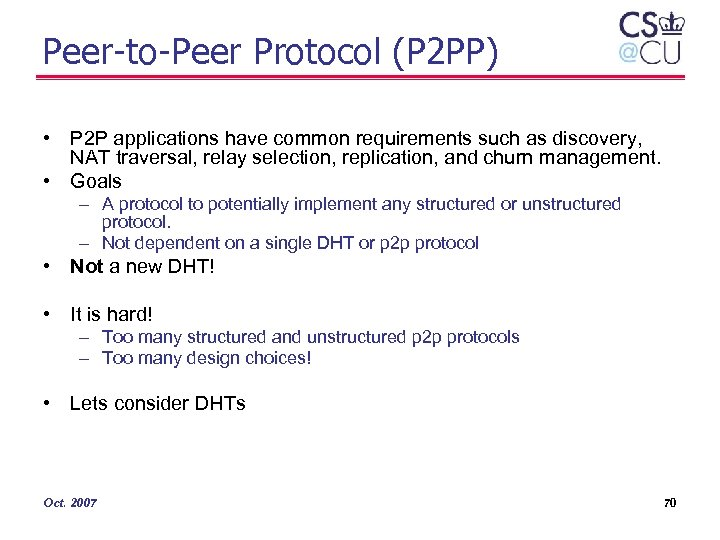 Peer-to-Peer Protocol (P 2 PP) • P 2 P applications have common requirements such