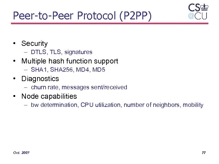 Peer-to-Peer Protocol (P 2 PP) • Security – DTLS, signatures • Multiple hash function