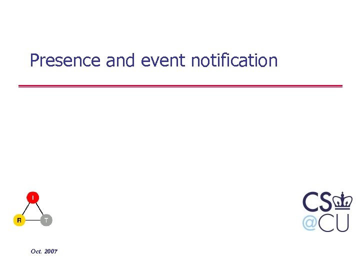 Presence and event notification Oct. 2007