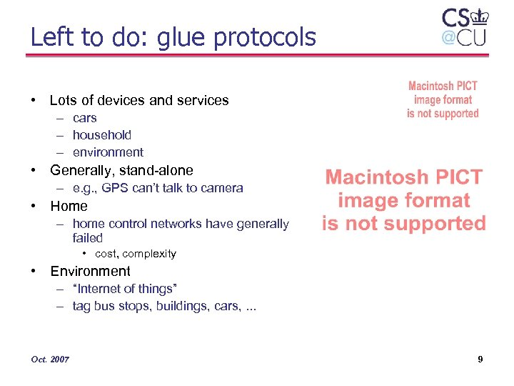 Left to do: glue protocols • Lots of devices and services – cars –
