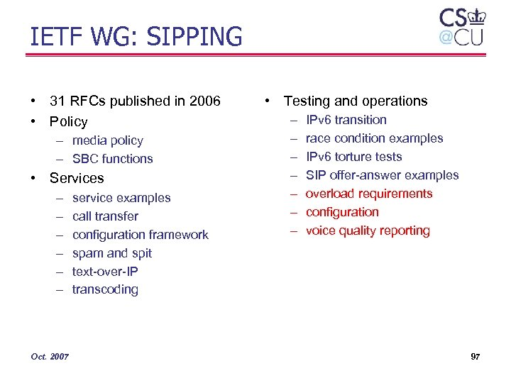 IETF WG: SIPPING • 31 RFCs published in 2006 • Policy – media policy