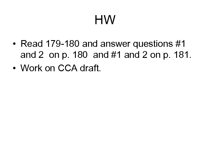 HW • Read 179 -180 and answer questions #1 and 2 on p. 180