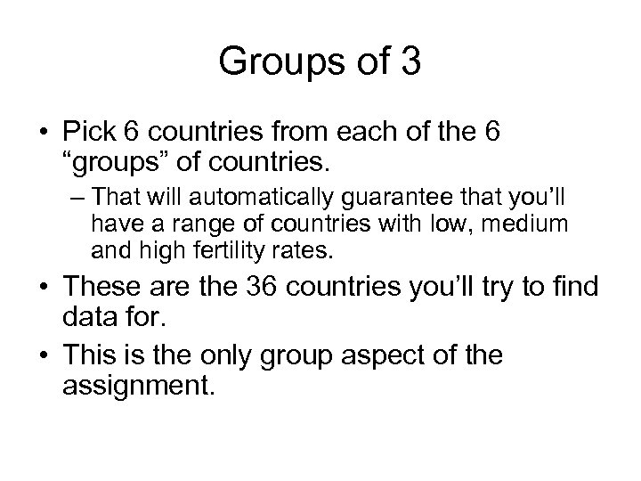 "Groups of 3 • Pick 6 countries from each of the 6 ""groups"" of"