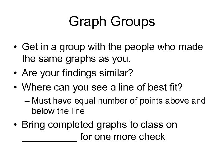 Graph Groups • Get in a group with the people who made the same